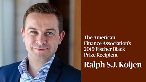 Chicago Booth's Koijen named winner of 2019 Fischer Black Prize honoring top finance scholar under 40